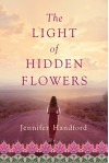 The Light of Hidden Flowers - Jennifer Handford