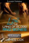Love in the Land of Blood and Bones - James   Cox