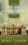 Last Stop Klindenspiel (A Kate Stanton Mystery #1) - Marta Tandori