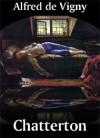 Chatterton - Alfred de Vigny