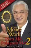 Making Your Money Work; Pera Mo, Palaguin Mo! 2 - Francisco J. Colayco