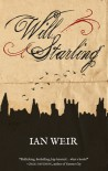 Will Starling - Ian Weir