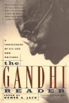 The Gandhi Reader: A Sourcebook of His Life and Writings - Homer A. Jack