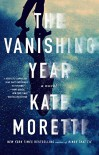 The Vanishing Year: A Novel - Kate Moretti