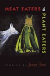Meat Eaters & Plant Eaters (American Reader) - Jessica Treat