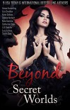 Beyond Secret Worlds: Nine Tales of Paranormal Fantasy and Romance - Aimee Easterling, Lisa Swallow, Katie Salidas, Debbie Herbert, Kate Corcino, Catherine Stine, L.G. Castillo, Lucy Leroux