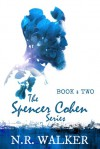 The Spencer Cohen Series, Book Two - N.R. Walker