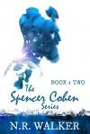 Spencer Cohen, Book Two - N.R. Walker