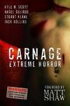 Carnage: Extreme Horror - Stuart Keane, Kyle Scott, Angel Gelique, Jack Rollins