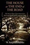 The House at the End of the Road: The Story of Three Generations of an Interracial Family in the American South by W. Ralph Eubanks (2011-09-07) - W. Ralph Eubanks