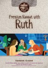 Premium Roast with Ruth - Sandra Glahn