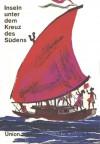 Inseln unter dem Kreuz des Südens - Karl F. Kohlenberg, Robert Louis Stevenson, Jack London, Herman Melville