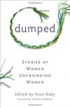 Dumped: Stories of Women Unfriending Women - Nina Gaby, Carol Cassara