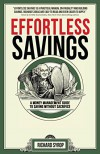 Effortless Savings: A Money Management Guide to Saving Without Sacrifice - Richard Syrop
