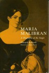 Maria Malibran: A Biography of the Singer - Howard Bushnell