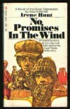 No Promises in the Wind: An Inspiring story Of Courage and Faith Durng the Hard Time of the 30's - Irene Hunt
