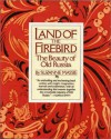 Land of the Firebird: The Beauty of Old Russia - 'Suzanne Massie',  'Suzanne Massie'