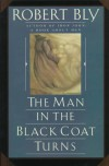 The Man in the Black Coat Turns - Robert Bly