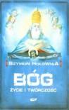 Bóg: Życie I Twórczość - Szymon Hołownia