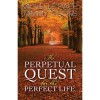 The Perpetual Quest for the Perfect Life - Michelle  Pace,  Tammy Coons