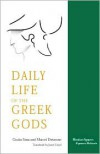 The Daily Life of the Greek Gods - Giulia Sissa, Marcel Detienne, Janet Lloyd