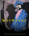 Wormwood - Michael James McFarland
