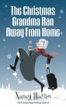 The Christmas Grandma Ran Away from Home - Nancy Warren