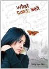 What Can't Wait (Carolrhoda Ya) - Ashley Hope Pérez