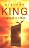 Powołanie trójki - Zbigniew A. Królicki, Stephen King