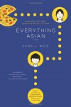 Everything Asian: A Novel - Sung J. Woo
