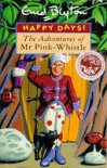Adventures of Mr. Pinkwhistle (Happy Days) - Enid Blyton