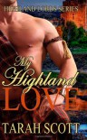 My Highland Love - Tarah Scott