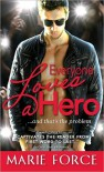 Everyone Loves a Hero - Marie Force
