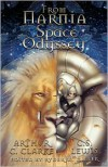 From Narnia to a Space Odyssey - Arthur C. Clarke, C.S. Lewis, Ryder W. Miller