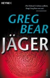 Jäger. - Greg Bear;Helmut Gerstberger
