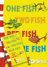 One Fish, Two Fish, Red Fish, Blue Fish - Dr. Seuss