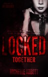 Locked Together - Michelle  Abbott