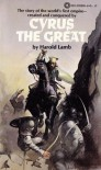 Cyrus The Great - Harold Lamb