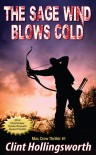 The Sage Wind Blows Cold (Mac Crow Thiller #1) - Clint Hollingsworth
