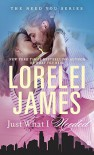 Just What I Needed: The Need You Series - Lorelei James