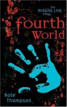 Fourth World (Missing Link Trilogy) - Kate Thompson