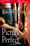 Picture Perfect - Kate Watterson