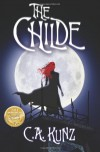 The Childe (Book 1) - C.A. Kunz