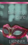 Take My Dare: A Stark International Novella (Stark International Trilogy Book 4) - J. Kenner