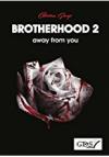 Brotherhood 2: away from you - Caterina Giorgi