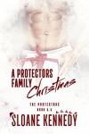 A Protectors Family Christmas - Sloane Kennedy
