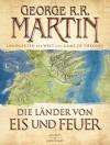 Die Länder von Eis und Feuer: 12 vierfarbige Landkarten der Welt von Game of Thrones - George R.R. Martin