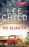 Die Gejagten: Ein Jack-Reacher-Roman (Die Jack-Reacher-Romane, Band 18) - Lee Child, Wulf Bergner