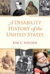 A Disability History of the United States - Kim Nielsen