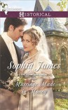 Marriage Made in Money (The Penniless Lords) - Sophia James